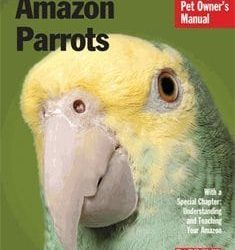 barrons amazon parrots pet owners manual by gayle soucek 235x250 - Barron's Amazon Parrots Pet Owner's Manual By Gayle Soucek