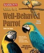 barrons guide to a well behaved parrot 3rd ed by mattie sue athan - Barron's Guide To A Well-Behaved Parrot-3rd Ed by Mattie Sue Athan